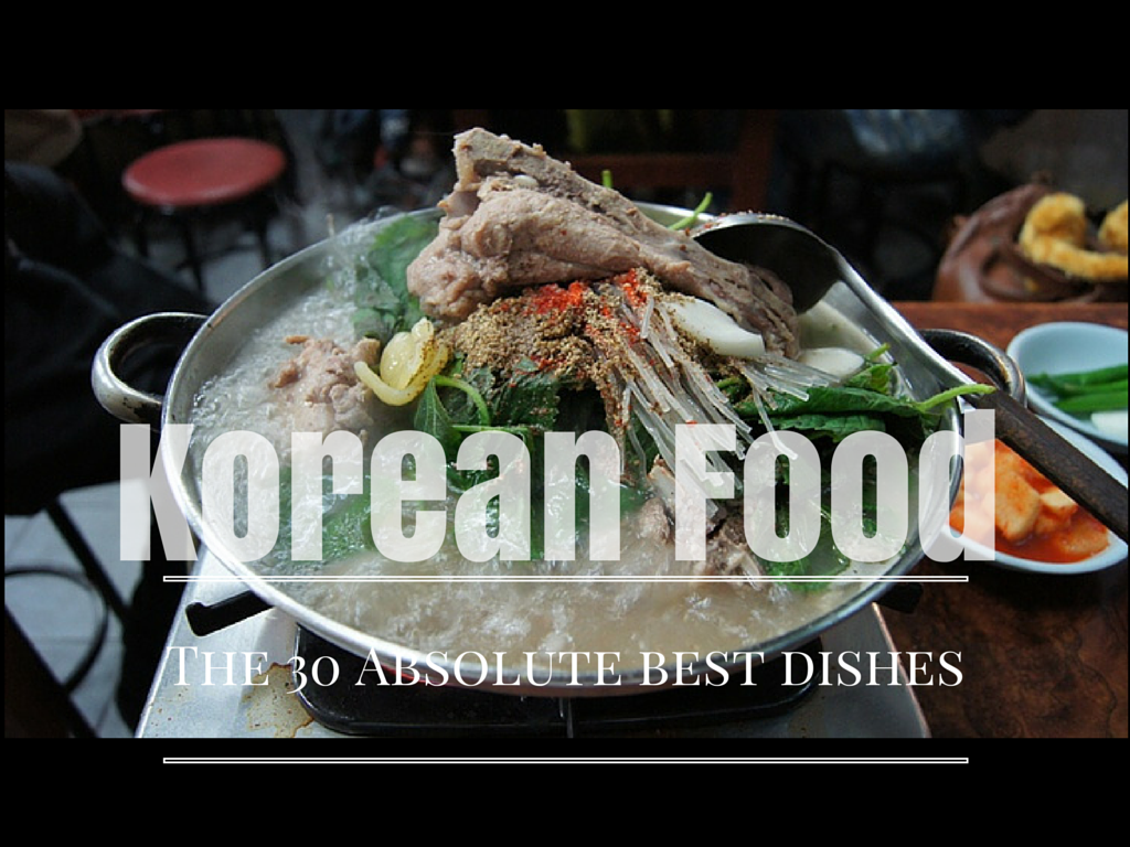 Korean food the 30 absolute best dishes travel world for Absolute cuisine